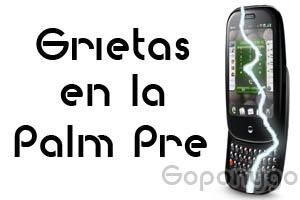 Grietas en la Palm Pre