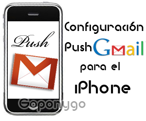 gmail push iphone configuraci 243 n push gmail para el iphone goponygo 10705